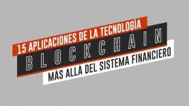 15 aplicaciones de la tecnología BLOCKCHAIN más allá de BITCOIN