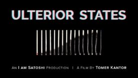 Ulterior States [IamSatoshi Documentary]