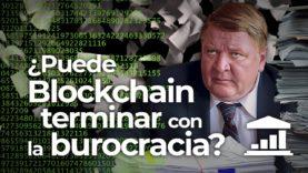 La revolución Blockchain: el fin de la Burocracia