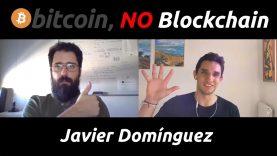 ¡BITCOIN como herramienta,  NO más BLOCKCHAIN! Javier Dominguez (2019)