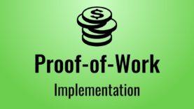 Blockchain in Javascript – Proof of Work (Part 2)