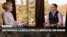 Criptodivisas: la batalla por la libertad del ser humano – Keiser Report en Español (E1188)
