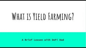 A DeFi Lesson: What is Yield Farming?
