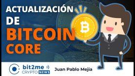 🔵👩💻 ACTUALIZACIÓN importante de BITCOIN CORE – Bit2Me Crypto News – 15.01.2021