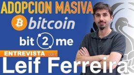 Adopción Masiva de #Bitcoin con Leif Ferreira, CEO de Bit2Me.com – Empresarios del Futuro
