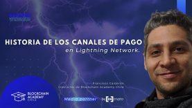 #bacOpenWebinar: Historia de los canales de pagos en Lightning Network, con Francisco Calderón