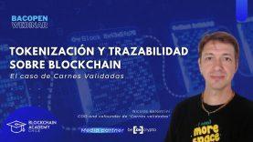#bacOpenWebinar: Tokenización y trazabilidad sobre blockchain, el caso de Carnes Validadas