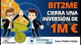 🔵 💰 Bit2Me cierra una ronda de INVERSIÓN de 1 MILLÓN € – Bit2Me Crypto  News – 02.12.2020
