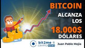 🔵 📈 BITCOIN alcanza los 18.000$ Dólares – Bit2Me Crypto News