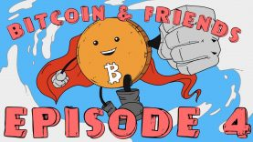 Bitcoin and Friends – Episode 4