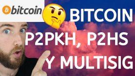 BITCOIN BASICO!!! P2PKH, P2SH Y TRANSACCIONES MULTI FIRMA!!!