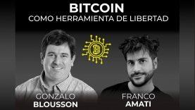 Bitcoin, como herramienta de libertad – Gonzalo Blousson y Franco Amati