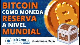 🔵 💸 BITCOIN como moneda RESERVA a nivel MUNDIAL – Bit2Me Crypto News