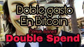 Bitcoin Double Spend cómo hacer doble gasto sin conocimiento EXPRESIÓN CORRECTA ES REPLACE BY FEE