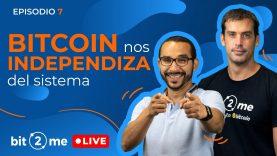 🔴 BITCOIN nos INDEPENDIZA del SISTEMA + Compras OTC – Bit2Me LIVE – Episodio 7