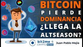 🔵 🤔 BITCOIN pierde DOMINANCIA ¿Llega altseason? – Bit2Me Crypto News – 05-05-2021