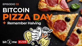 🔴  BITCOIN Pizza Day + Retrospectiva del Halving 2020 – Bit2Me LIVE Ep. 33