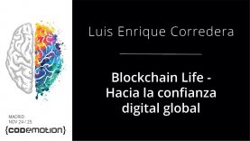 Blockchain Life: Hacia la confianza digital global – Luis Enrique Corredera