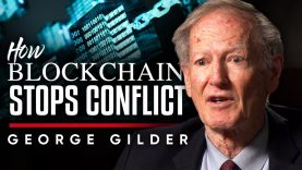 BLOCKCHAIN STOPS CONFLICT: The Way That Cryptocurrency Can Bring Unity To Society | George Gilder