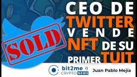 🔵 💰 CEO de TWITTER vende NFT de su primer TUIT – Bit2Me Crypto News – 24.03.2021