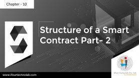 Chapter – 10  Smart contract using Solidity – Structure of a Smart Contract Part – 2