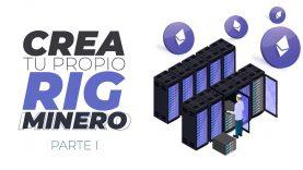 Como CREAR un RIG de Minería Ethereum 2021 – Parte 1 – Minar criptomonedas 2021