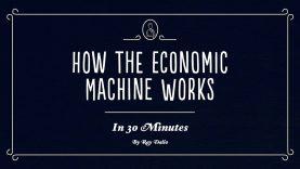 Cómo funciona la máquina económica, por Ray Dalio