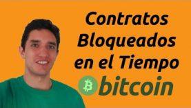 Contratos Inteligentes en BITCOIN – Timelock Contracts en Español (2019)