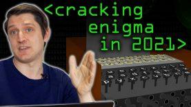 Cracking Enigma in 2021 – Computerphile