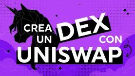 Crea un DEX con Uniswap – Code and Hacks