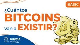 🎓 ¿Cuántos BITCOIN van a EXISTIR? – Bit2Me Academy