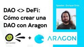 DAO Y DeFi: Cómo crear una DAO con Aragon