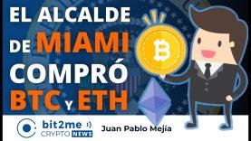 🔵 🏙️ El alcalde de MIAMI compró BITCOIN Y ETHEREUM – Bit2Me Crypto News – 10-05-2021