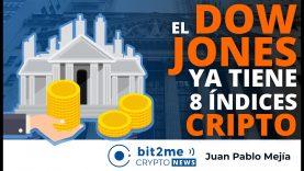 🔵 💱 El DOW JONES ya tiene 8 índices de CRIPTOMONEDAS  – Bit2Me Crypto News – 14-07-2021