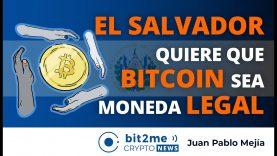🔵💰 🇸🇻 EL SALVADOR quiere Adoptar BITCOIN como Moneda LEGAL – BITCOIN 2021 – Bit2Me Crypto News – 07-06-2021