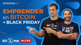 🔴 EMPRENDER en el mundo BITCOIN + Black Friday – Bit2Me LIVE @DonSato