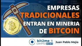 🔵⛏️  Empresas TRADICIONALES entran en MINERÍA de BITCOIN – Bit2Me Crypto News – 22.03.2021