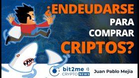 🔵 😱 ¿ENDEUDARSE para comprar CRIPTOS? – Bit2Me Crypto News – 15.12.2020