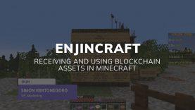 EnjinCraft: Receiving & Using Blockchain Assets in Minecraft