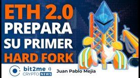 🔵 🏗️ ETHEREUM 2.0 prepara su primer HARD FORK – Bit2Me Crypto News – 16.02.2021