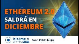 🔵 🐣 ETHEREUM 2.0 saldrá en DICIEMBRE – Bit2Me Crypto News – 05.11.2020