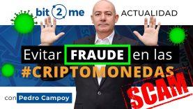 🚫 Evitar #SCAM / #FRAUDE en #CRIPTOMONEDAS (₿) – Noticias y Actualidad #BITCOIN – #Bit2Me 02.07.2020
