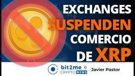 🔵 🚫 Exchanges SUSPENDEN comercio de XRP – Bit2Me Crypto News