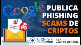🔵 ☠️GOOGLE promociona phishing SCAMS de empresas CRIPTO – Bit2Me Crypto News – 07.08.2020