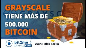 🔵 💰 GRAYSCALE posee más de 500.000 BITCOIN – Bit2Me Crypto News – 17.11.2020