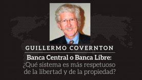 Guillermo Covernton – ¿Banca Central o Banca Libre?