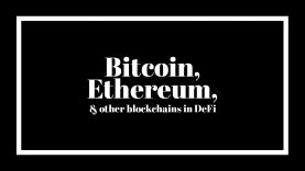 How Bitcoin, Ethereum, and other blockchains fit within DeFi