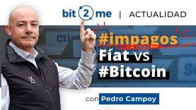 🕵️♂️ 💰 #IMPAGOS con #FIAT frente a #BITCOIN – Noticias y Actualidad con #Bit2Me 11.06.2020