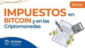 🎓IMPUESTOS en BITCOIN y en las Criptomonedas – ¿Qué declarar en España? – Bit2Me Academy