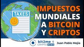 🔵 🔥 IMPUESTOS mundiales a BITCOIN y las CRIPTOMONEDAS – Bit2Me Crypto News